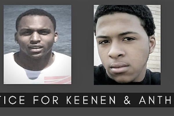 Justice for Keenan and Anthony