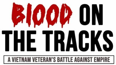 Photo of The Real Story: Blood on the Tracks — A Vietnam Veteran's Battle Against Empire